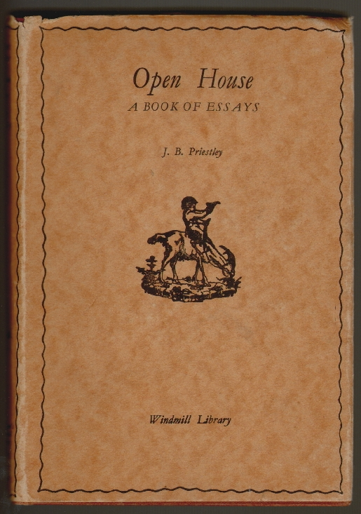 Open House, A Book of Essays. J. B. Priestley.