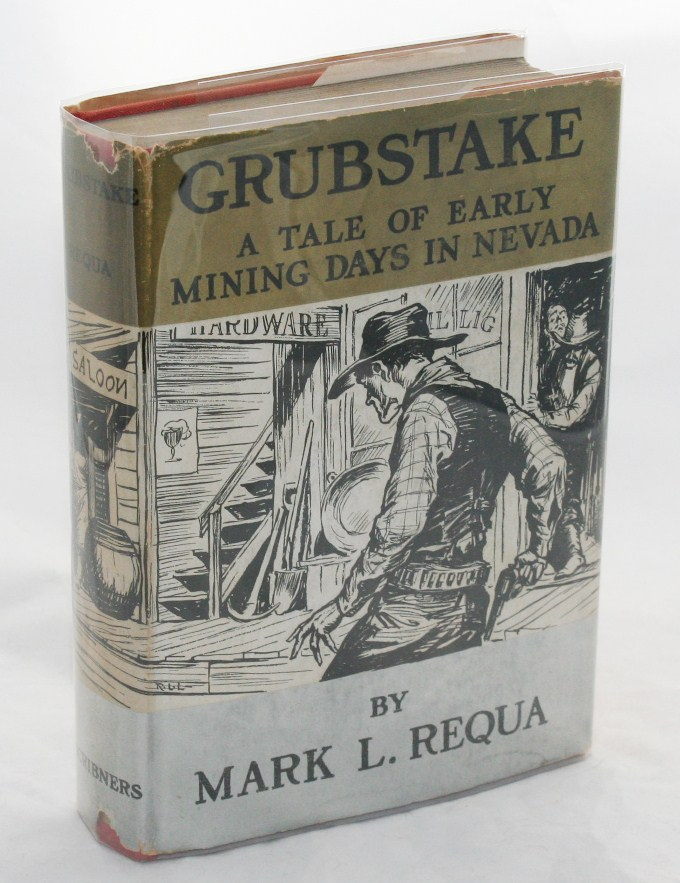 Grubstake, A Story of Early Mining Times in Nevada, 1874. Mark L. Requa.