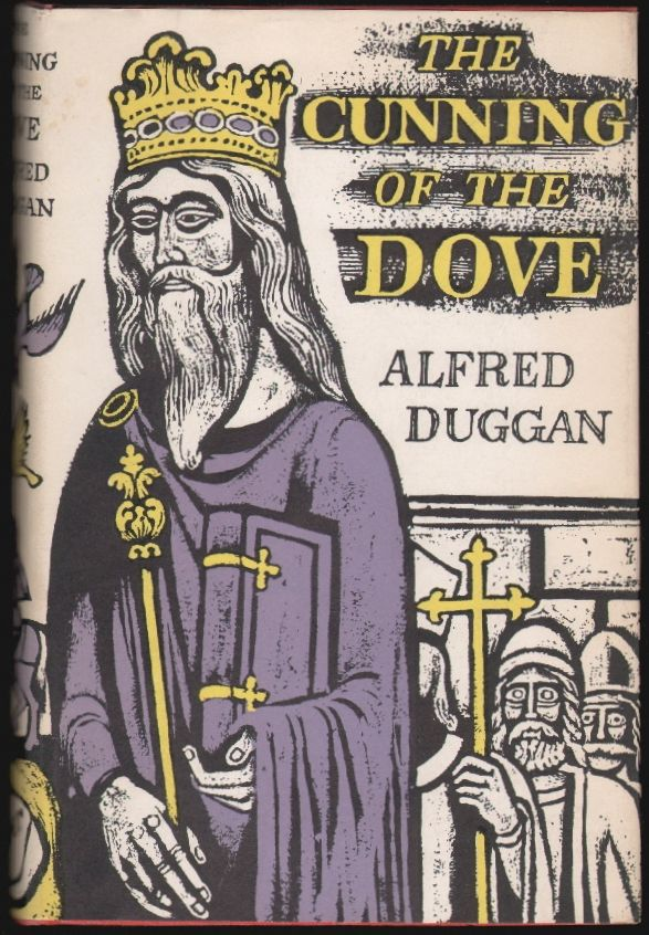 The Cunning of the Dove. Alfred Duggan.