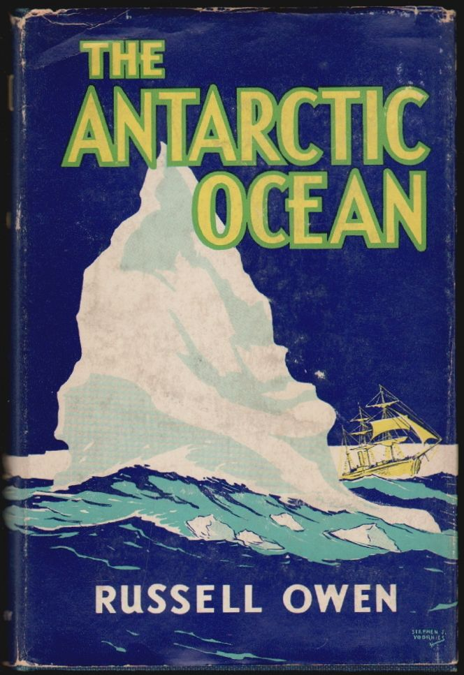 The Antarctic Ocean. Russell Owen, Stephen J. Voorhies, maps.