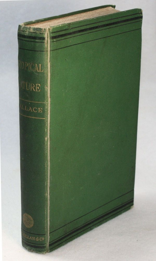 Tropical Nature and Other Essays. NATURAL HISTORY, Alfred Wallace, ussel.
