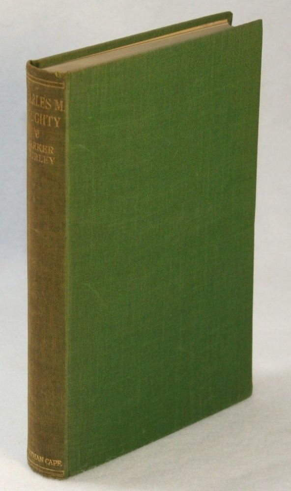 Charles M. Doughty, A Critical Study. Barker Fairley.