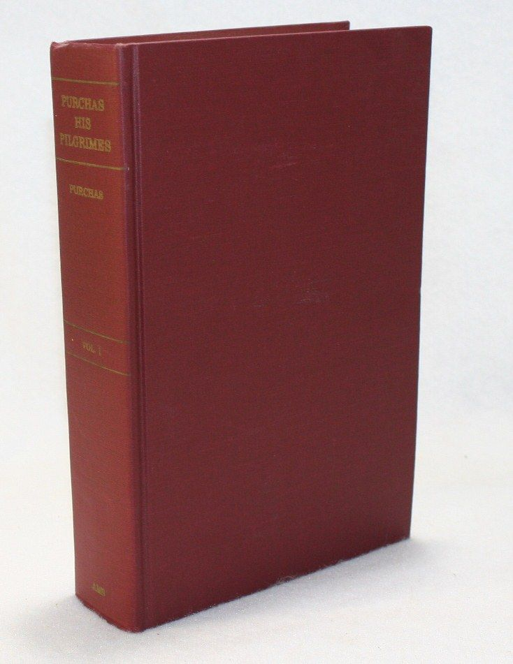 Hakluytus Posthumus or Purchas His Pilgrimes, Contayning a History of the World in Sea Voyages and Lande Travells by Englishmen and Others, Volume X [10]. Samuel Purchas.