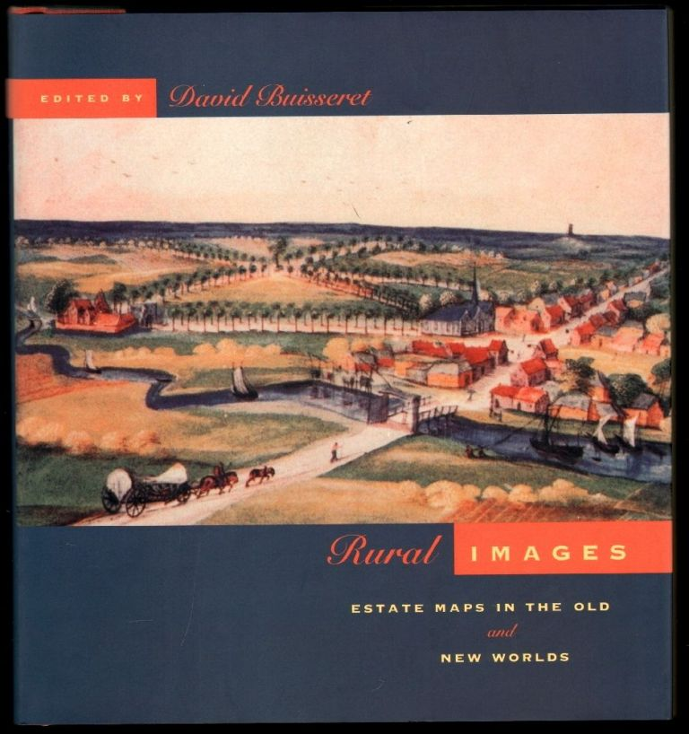 Rural Images, Estate Maps in the Old and New Worlds. David Buisseret.