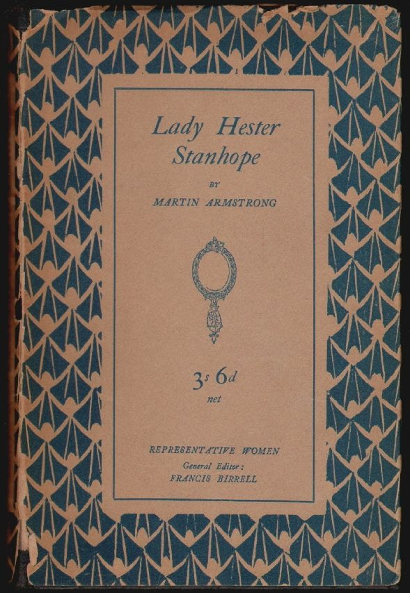 Lady Hester Stanhope. Martin Armstrong.