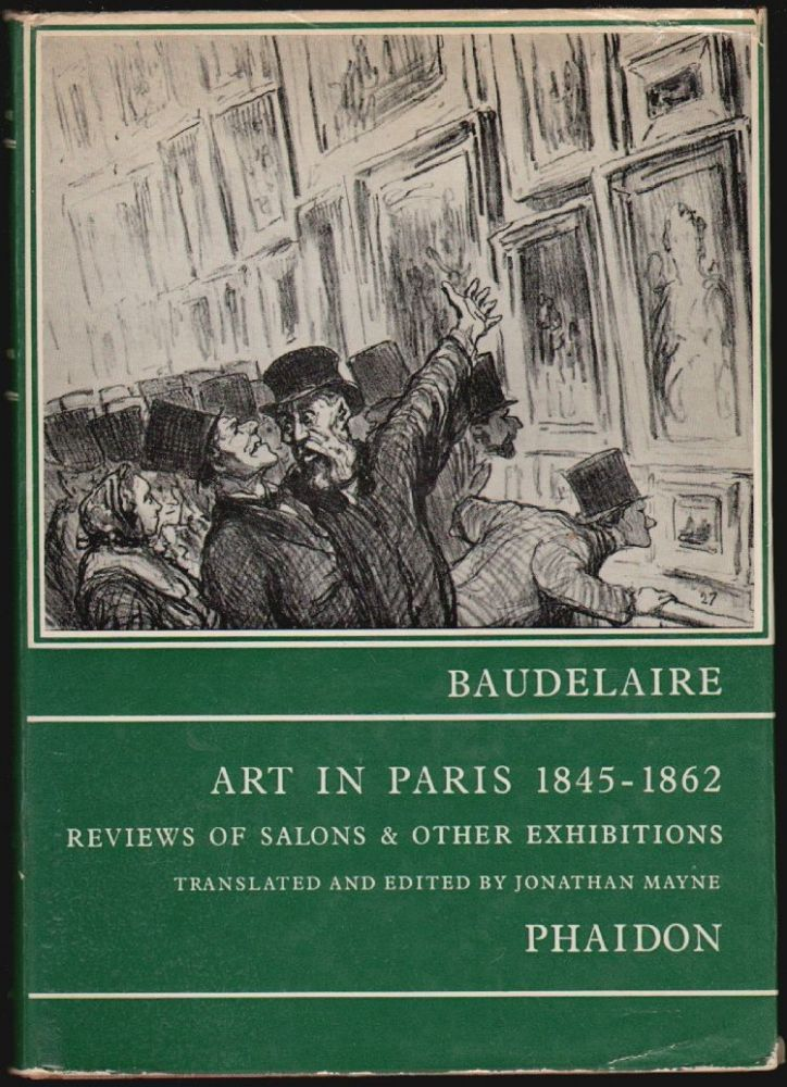 Art in Paris 1845-1862, Salons and Other Exhibitions. Charles Baudelaire, Jonathan Mayne.