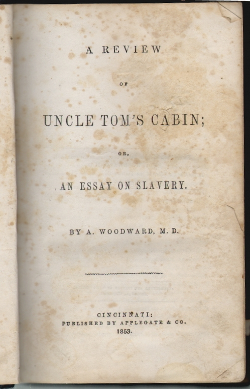 A Review of Uncle Tom's Cabin; or, An Essay on Slavery. SLAVERY, A. Woodward.