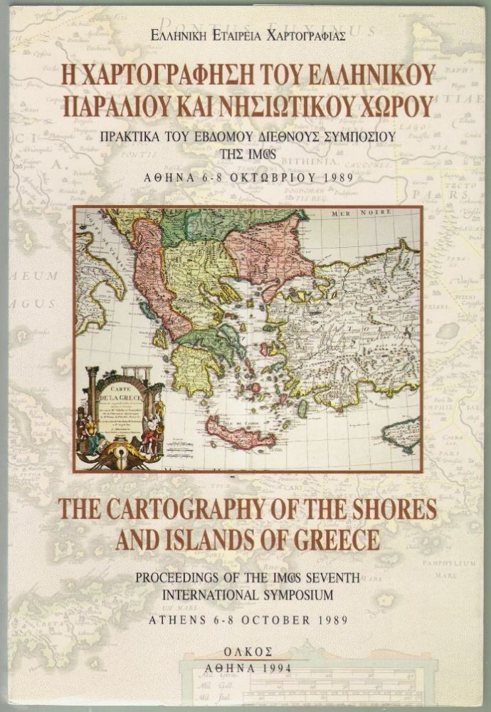 The Cartography of the Shores and Islands of Greece, Proceedings of the IMCØS Seventh International Symposium, Athens 6-8 October 1989. Society for the Hellenic Cartography.