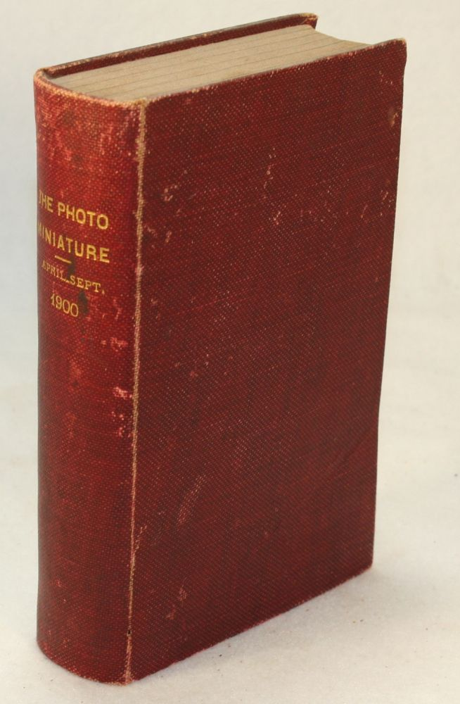 The Photo-Miniature, A Monthly Magazine of Photographic Information, Volume II, Nos 13-18, April-September 1900 [Bound Volume]. John A. Tennant.