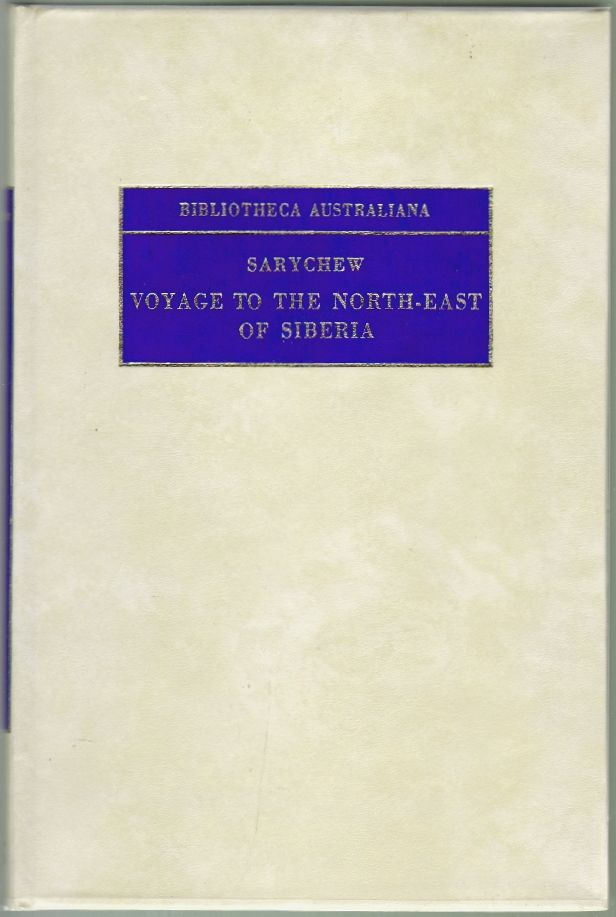 Account of a Voyage of Discovery to the North-East of Siberia the Frozen Ocean and the North-East Sea, Vol. I and II. Gavrila Sarychew.