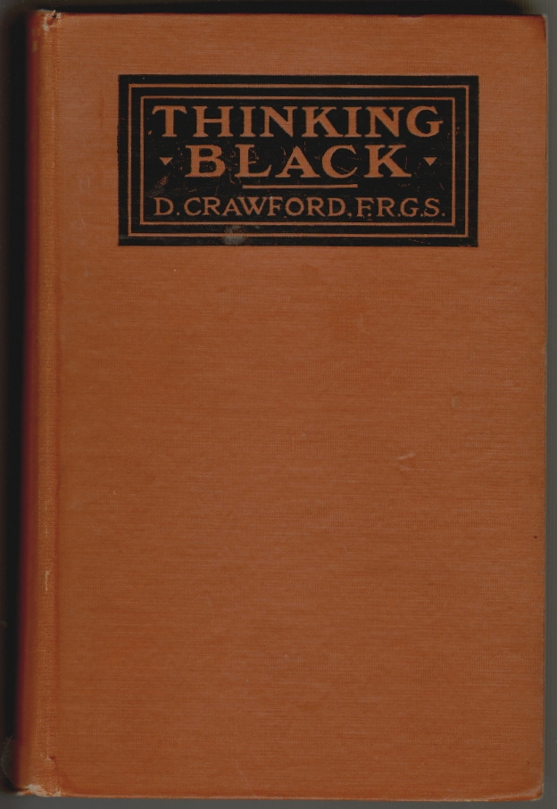 Thinking Black, 22 Years Without a Break in the Long Grass of Central Africa. F. R. G. S. Crawford, aniel.