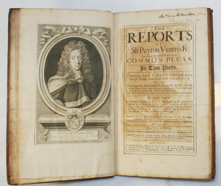 The Reports of Sir Peyton Ventris Kt. Late One of the Justices of the Common Pleas. In Two Parts. Containing Select Cases Adjudged in the King's Bench, In the Reign of K. Charles II. Sir Peyton Ventris, Mr. Serjeant Richard.