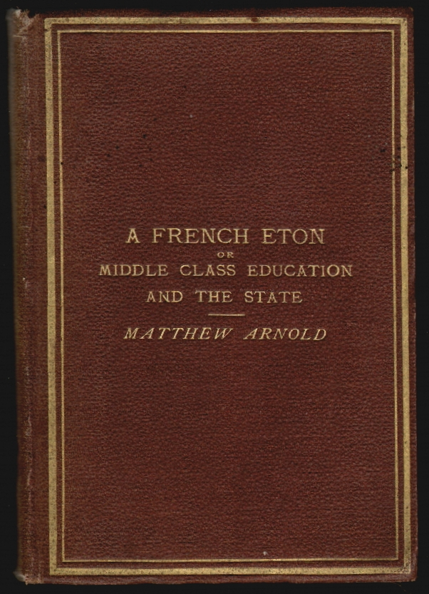 A French Eton: Or, Middle Class Education and the State. Matthew Arnold.