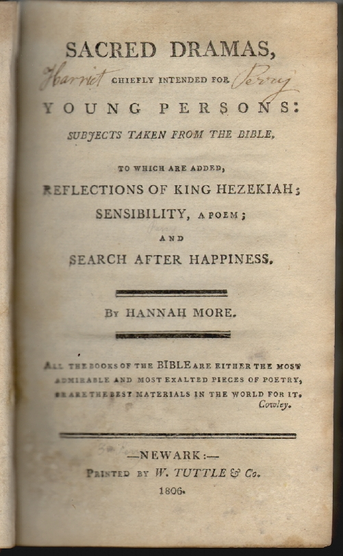 Sacred Dramas, Chiefly Intended for Young Persons: Subjects Taken from the Bible, To Which are Added, Reflections of King Hezekiah; Sensibility, a Poem; and Seach After Happiness. Hannah More.