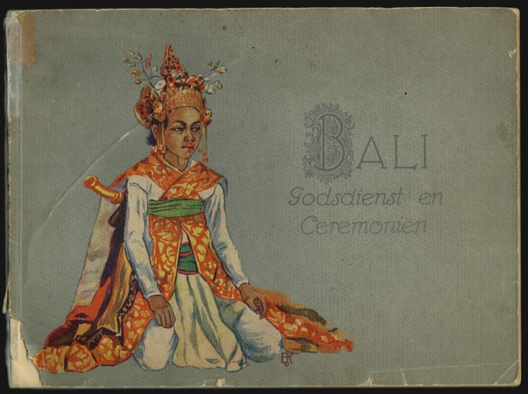 Bali, godsdienst en ceremonien. R. Goris, Walter Spies, text, photos.