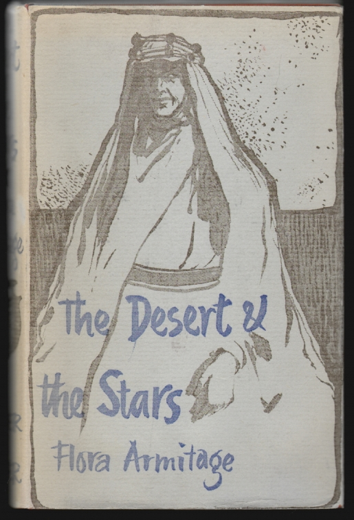 The Desert and the Stars, A Portrait of T.E. Lawrence. Flora Armitage.
