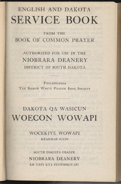 English and Dakota Service Book from the Book of Common Prayer, Authorized for Use in the Niobrara Deanery District of South Dakota. LANGUAGE NATIVE AMERICANS.