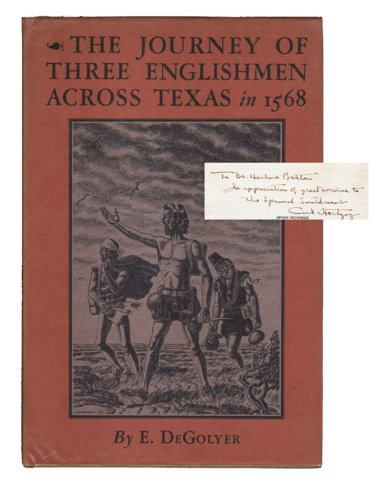 Across Aboriginal America. The Journey of Three Englishmen Across Texas in 1568 [INSCRIBED TO HERBERT BOLTON]. E. DeGolyer, Jose Cisneros.