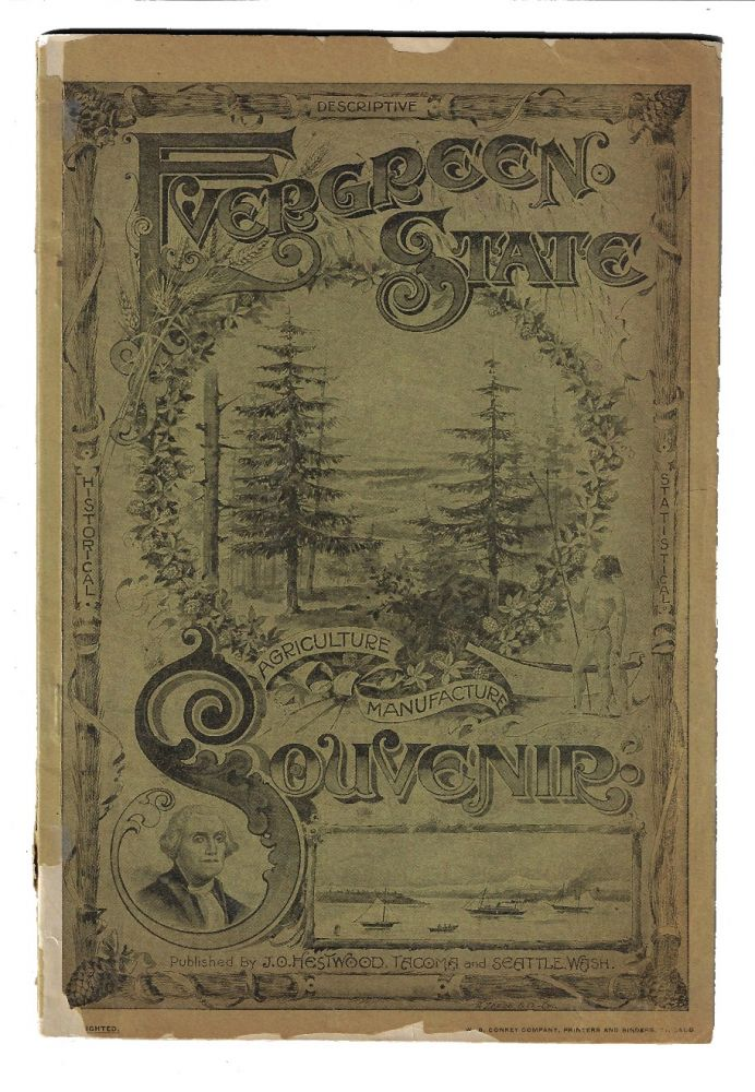 The Evergreen State Souvenir, Containing a Review of the Resources, Wealth, Varied Industries and Commercial Advantages of the State of Washington. WASHINGTON.