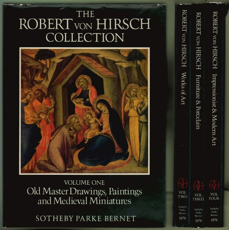 The Robert von Hirsch Collection, Volume One: Old Master Drawings, Paintings and Medieval Miniatures, Volume Two: Works of Art, Volume Three: Furniture and Porcelain, Volume Four: Impressionist and Modern Art
