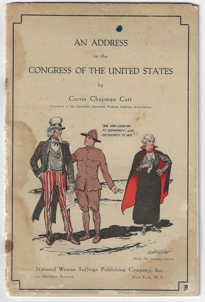 An Address to the Congress of the United States. WOMEN'S SUFFRAGE, Carrie Chapman Catt, WORLD WAR I.