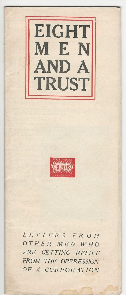 Eight Men and a Trust. Letters from Other Men who are Getting Relief from the Oppression of a Corporation. TELEGRAPHY, ANTITRUST.