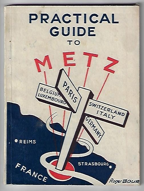 Practical Guide to Metz, France. Roger Bour.