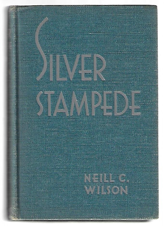 Silver Stampede, The Career of Death Valley's Hell-Camp, Old Panamint [SIGNED]. Neill C. Wilson.