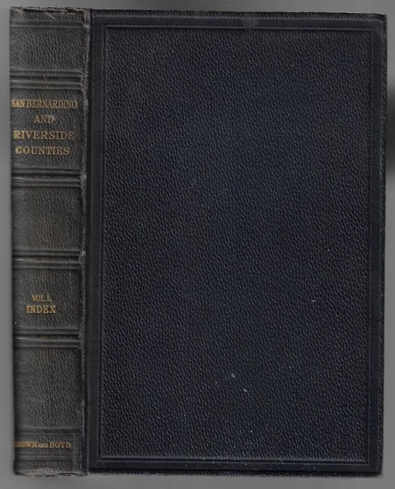 History of San Bernardino and Riverside Counties, Volume I. John Brown, James Boyd.