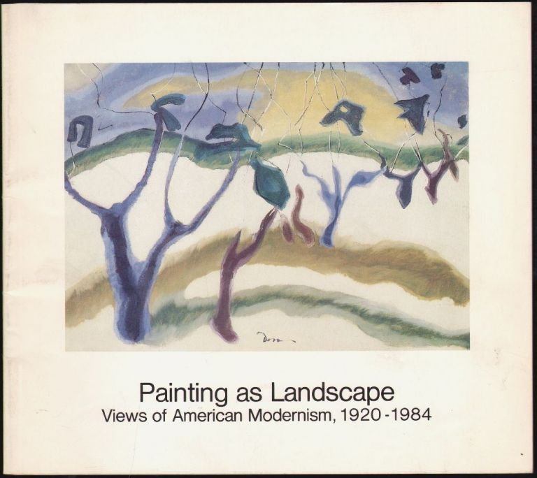 Painting as Landscape, Views of American Modernism, 1920-1984