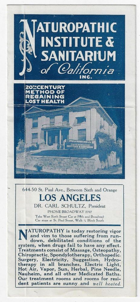 Naturopathic Institute and Sanitarium of California Inc. 20th Century Method of Regaining Lost Health. NATUROPATHY MEDICINE, Dr. Carl Schultz.