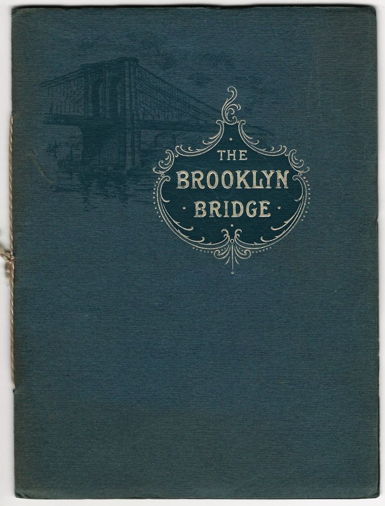 An Illustrated Description of the New York and Brooklyn Bridge, Built Under the Direction of W.A. Roebling, Chief Engineer. BROOKLYN BRIDGE.