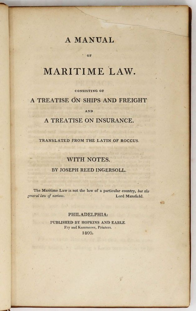 A Manual of Maritime Law. Consisting of A Treatise on Ships and Freight and A Treatise on Insurance, Translated from the Latin of Roccus. Francesco Rocco, Joseph Reed Ingersoll.