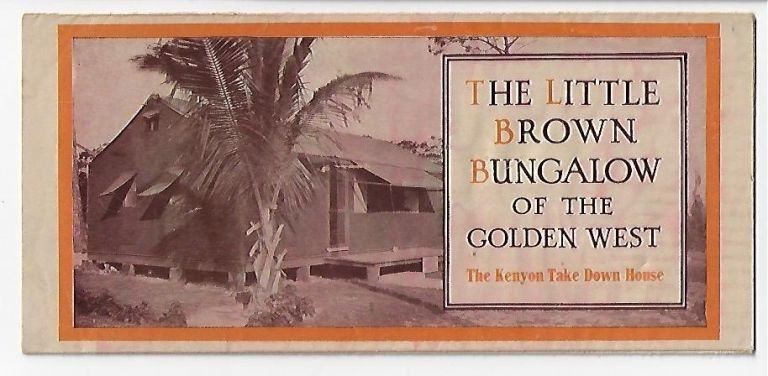The Little Brown Bungalow of the Golden West, The Kenyon Take Down House. MANUFACTURED HOUSES CALIFORNIA.
