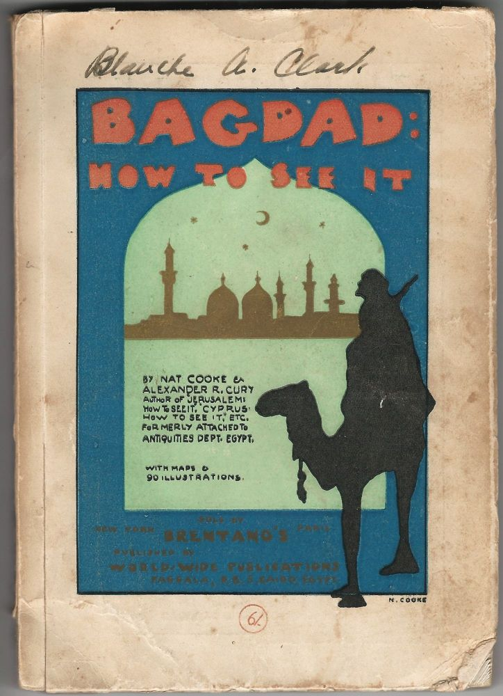Bagdad: How to See It. IRAQ, Nat Cooke, Alexander Cury.