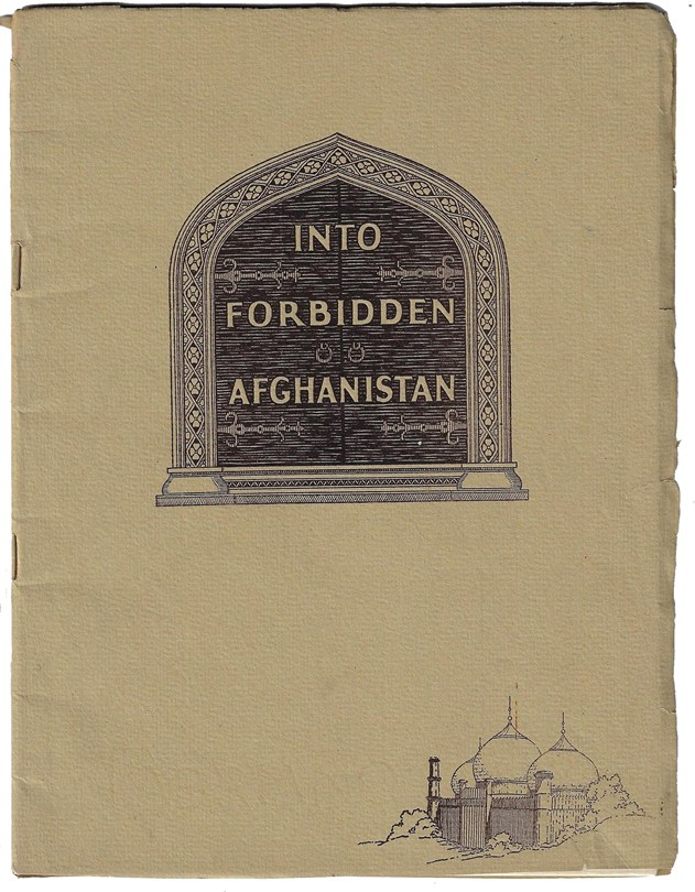 Into Forbidden Afghanistan, Peshawar to Kabul and Back by Buick. AFGHANISTAN, AUTO TRAVEL, LOWELL THOMAS.