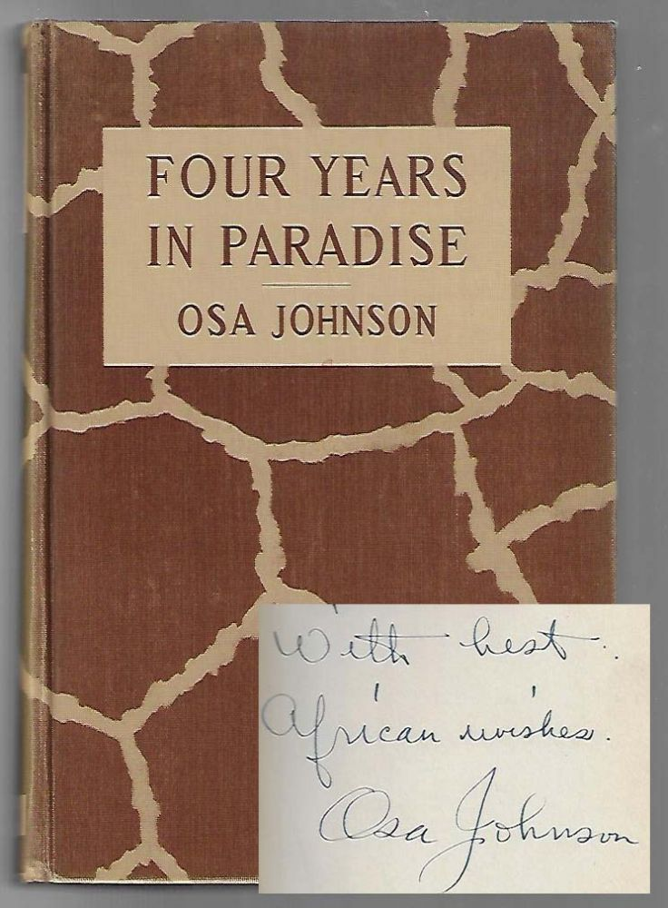 Four Years in Paradise [SIGNED]. Osa Johnson.