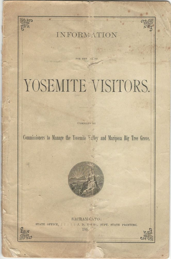 Information for the Use of Yosemite Visitors. Compiled by Commissioners to Manage the Yosemite Valley and Mariposa Big Tree Grove