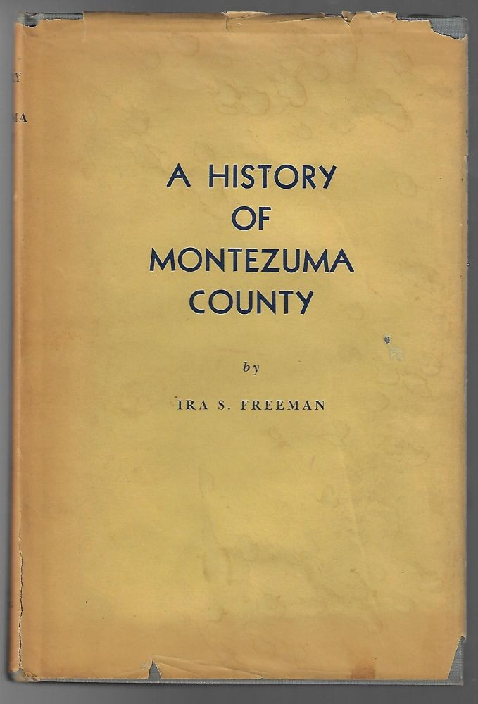 A History of Montezuma County Colorado, Land of Promise and Fulfillment. Ira S. Freeman.
