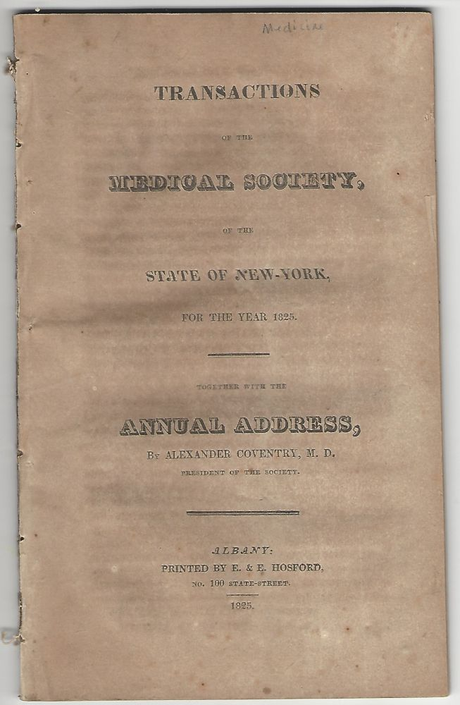 Transactions of the Medical Society of the State of New-York for the year 1825, together with the Annual Address by Alexander Coventry, M.D., President of the Society. Alexander Coventry.