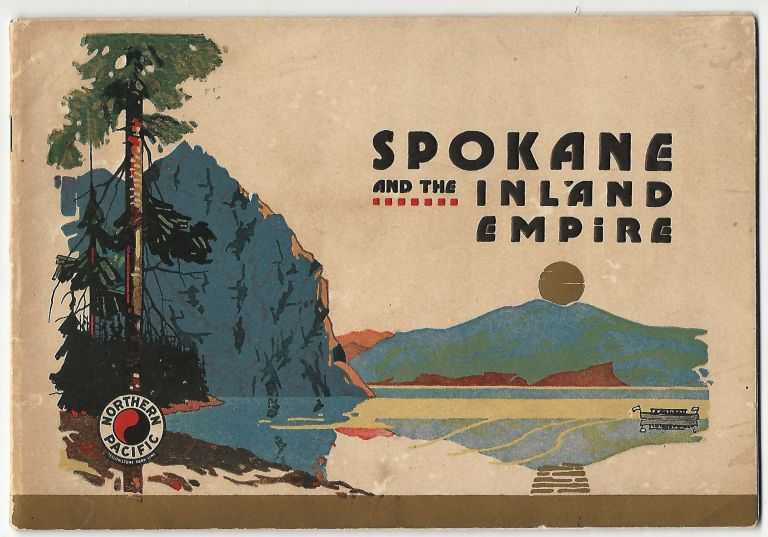 Spokane and the Inland Empire. Northern Pacific Railway.