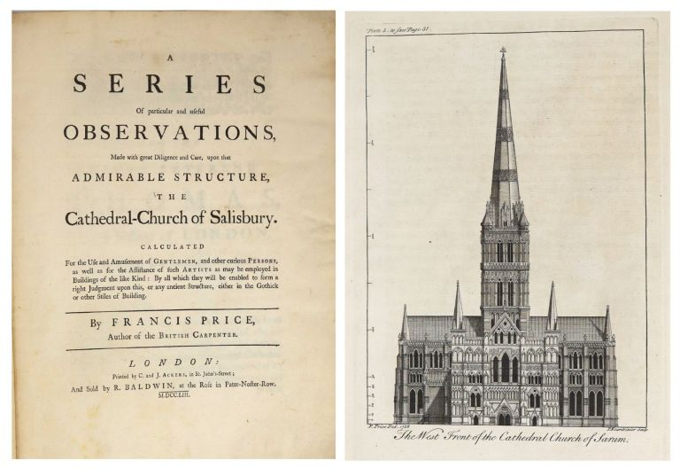 A Series of Particular and Useful Observations, Made with Great Diligence and Care, Upon that Admirable Structure, the Cathedral-Church of Salisbury. Francis Price.