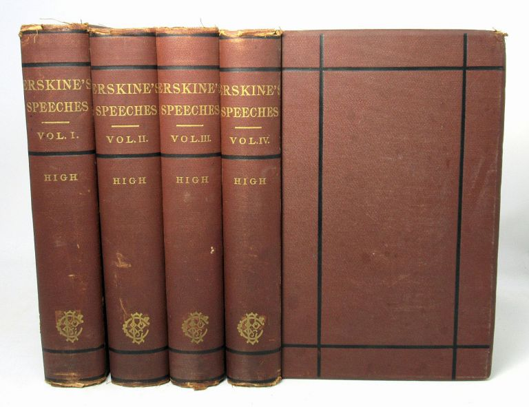 Speeches of Lord Erskine While at the Bar, Volumes I, II, III, IV [Four-Volume Set]. Thomas E. Erskine, James L. High.