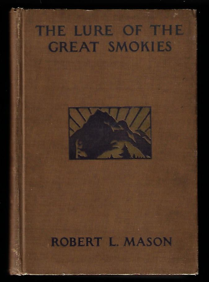 The Lure of the Great Smokies. Robert Lindsay Mason.