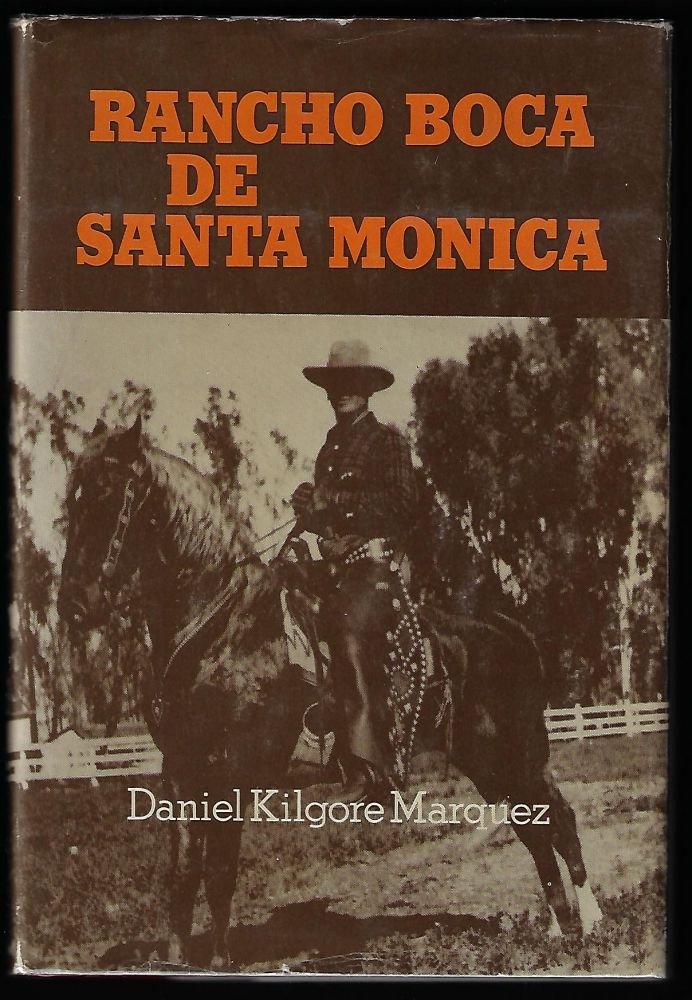 Short Stories of Rancho Boca de Santa Monica [Inscribed]. Daniel Kilgore Marquez.