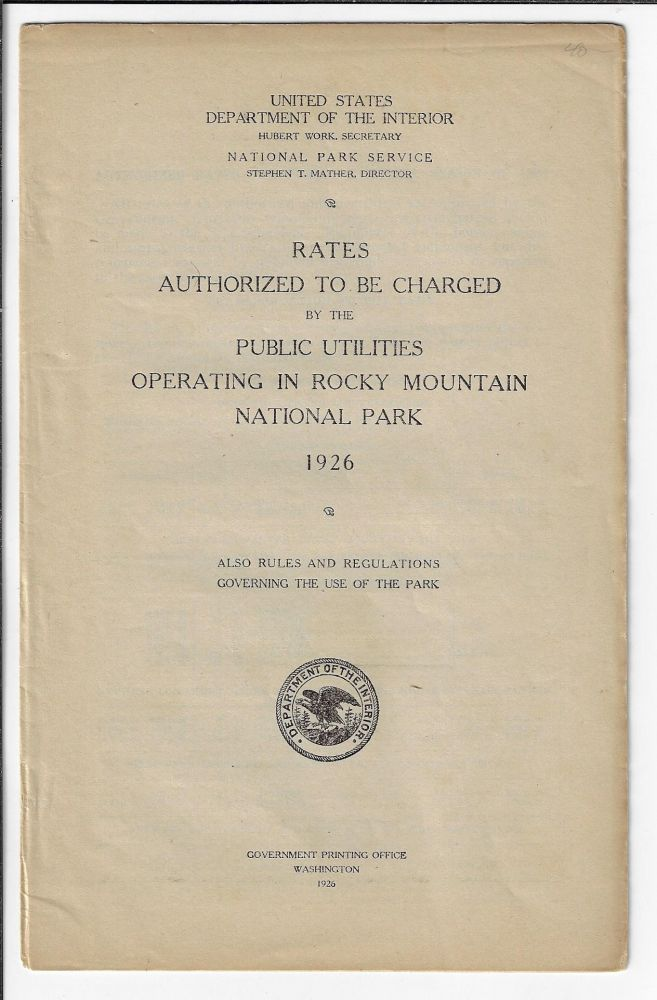 Rates Authorized to Be Charged by the Public Utilities Operating in Rocky Mountain National Park, 1926. Also Rules and Regulations Governing the Use of the Park