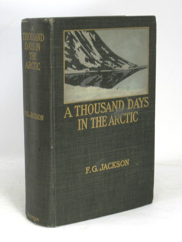A Thousand Days in the Arctic. Frederick G. Jackson, F. Leopold McClintock, Preface.
