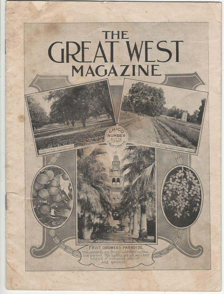 The Great West Magazine, Chico Number, Butte County California. CHICO.