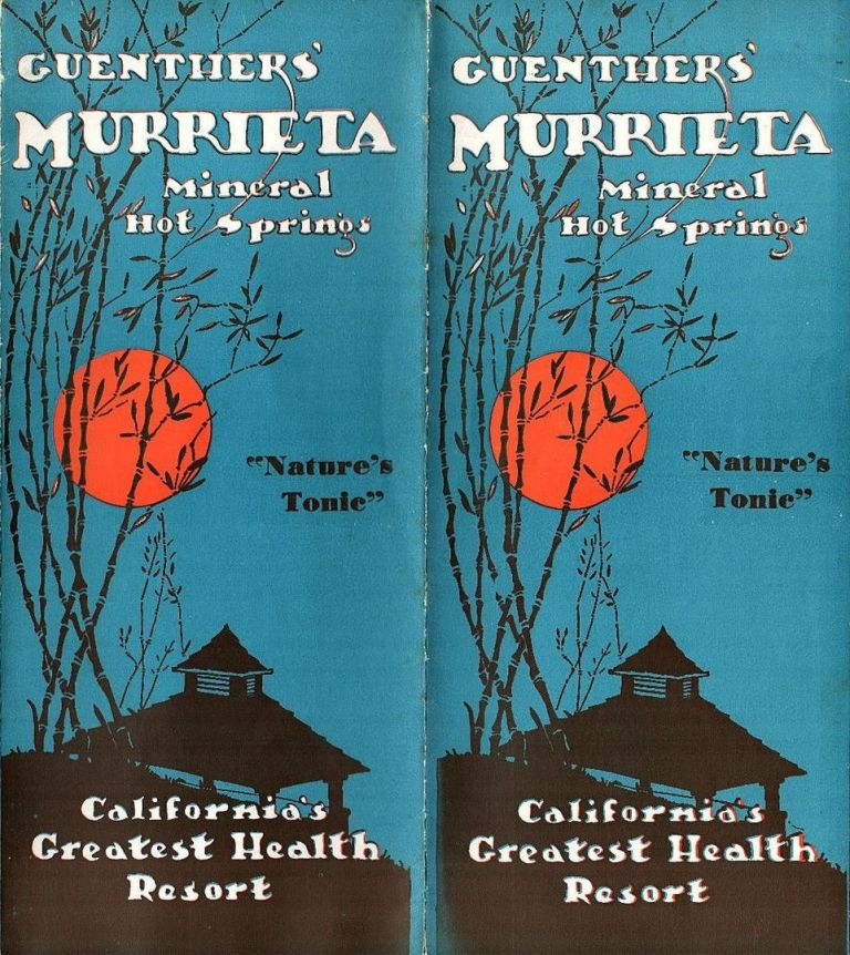 Guenther's Murrieta Mineral Hot Springs, California's Greatest Health Resort. HOT SPRINGS.