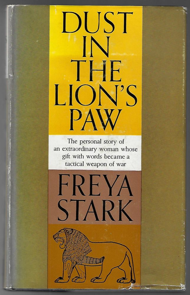 Dust in the Lion's Paw, Autobiography 1939-1946. Freya Stark.